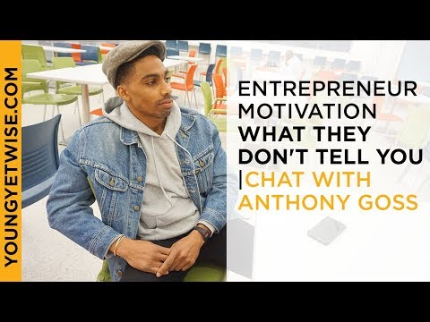 Entrepreneur Motivation  What they don't tell you | Chat with Anthony Goss