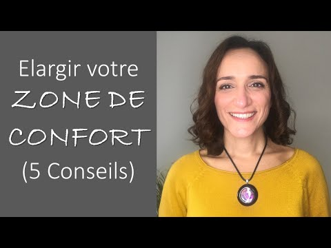 Elargir Votre ZONE DE CONFORT (5 Conseils)