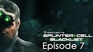 Let's Play Splinter Cell : Blacklist - Episode 7 - FR & HD