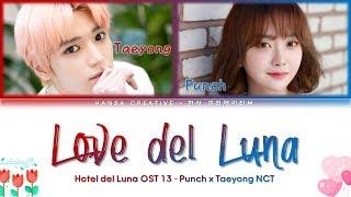Taeyong NCT & Punch - Love del Luna (Hotel Del Luna OST 13) Lyrics Color Coded (Han/Rom/Eng)