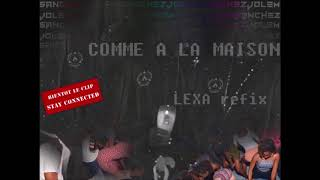 Download Video DJ LEXA x QLM - Comme A La Maison (Chingchangchong Refix) 2018 MP3 3GP MP4
