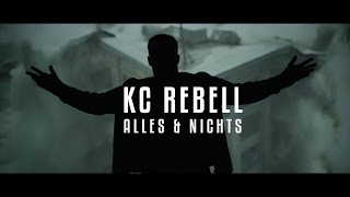 KC Rebell ► ALLES & NICHTS ◄ [ official Video ] thumbnail