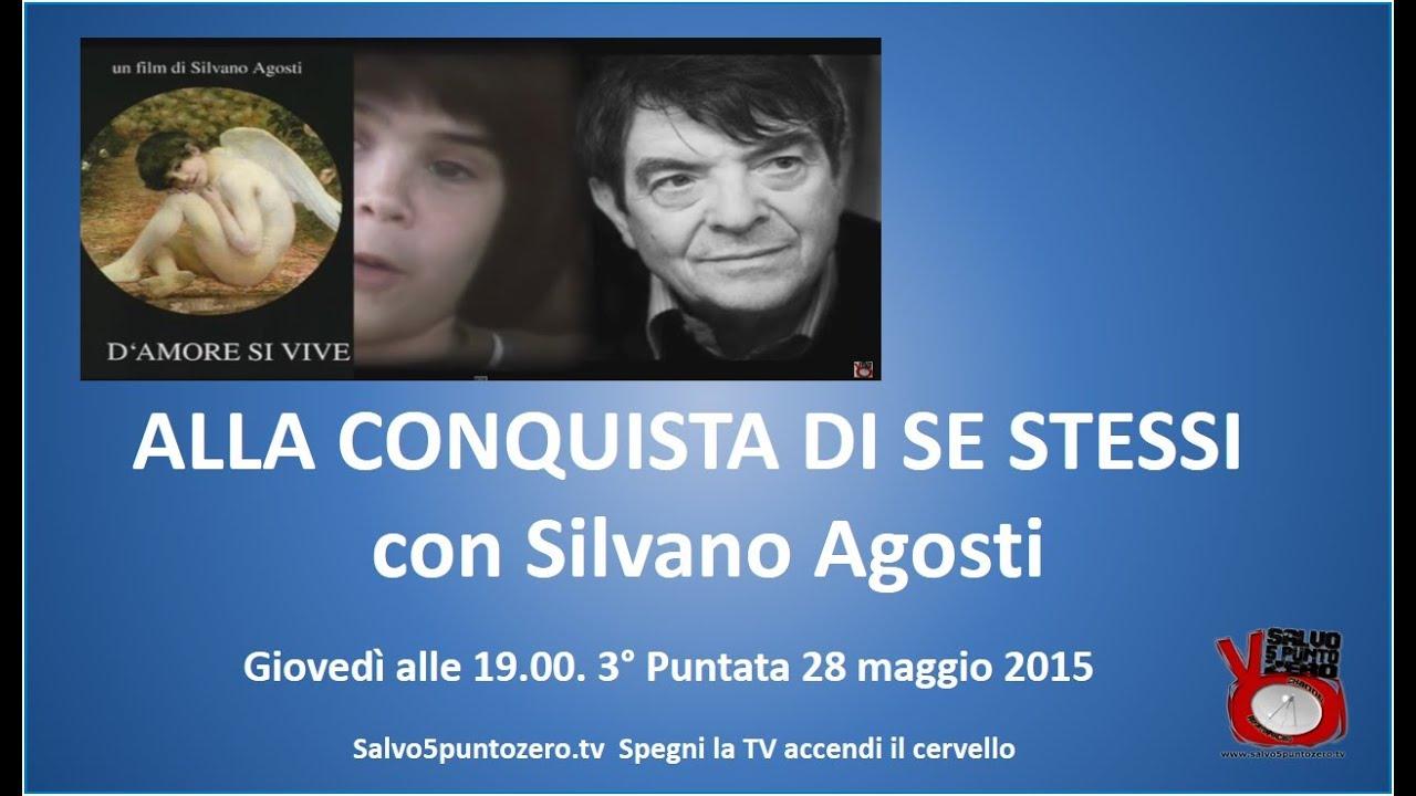Alla conquista di se stessi di Silvano Agosti 3a Puntata  28052015