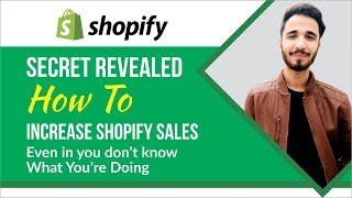 How To Increase Shopify Sales Even If You Don't Know What You're Doing  | Chirag Sharma
