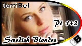 MAXI HIT ! ✔ terriBel - Swedish Blondes - Part 1+2