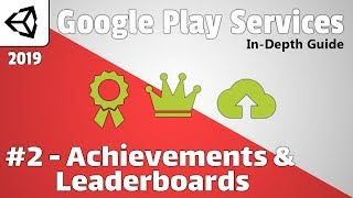 Google Play Services For Unity | In-depth Guide | 2019 | #2 - Achievements & Leaderboards