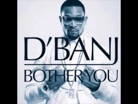 D'Banj   Bother You Official Track
