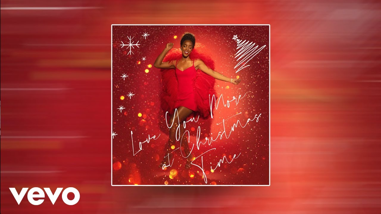 Kelly Rowland - Love You More at Christmas Time
