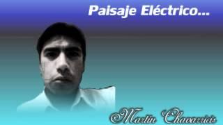 Martin Chavarricis - Paisaje Eléctrico