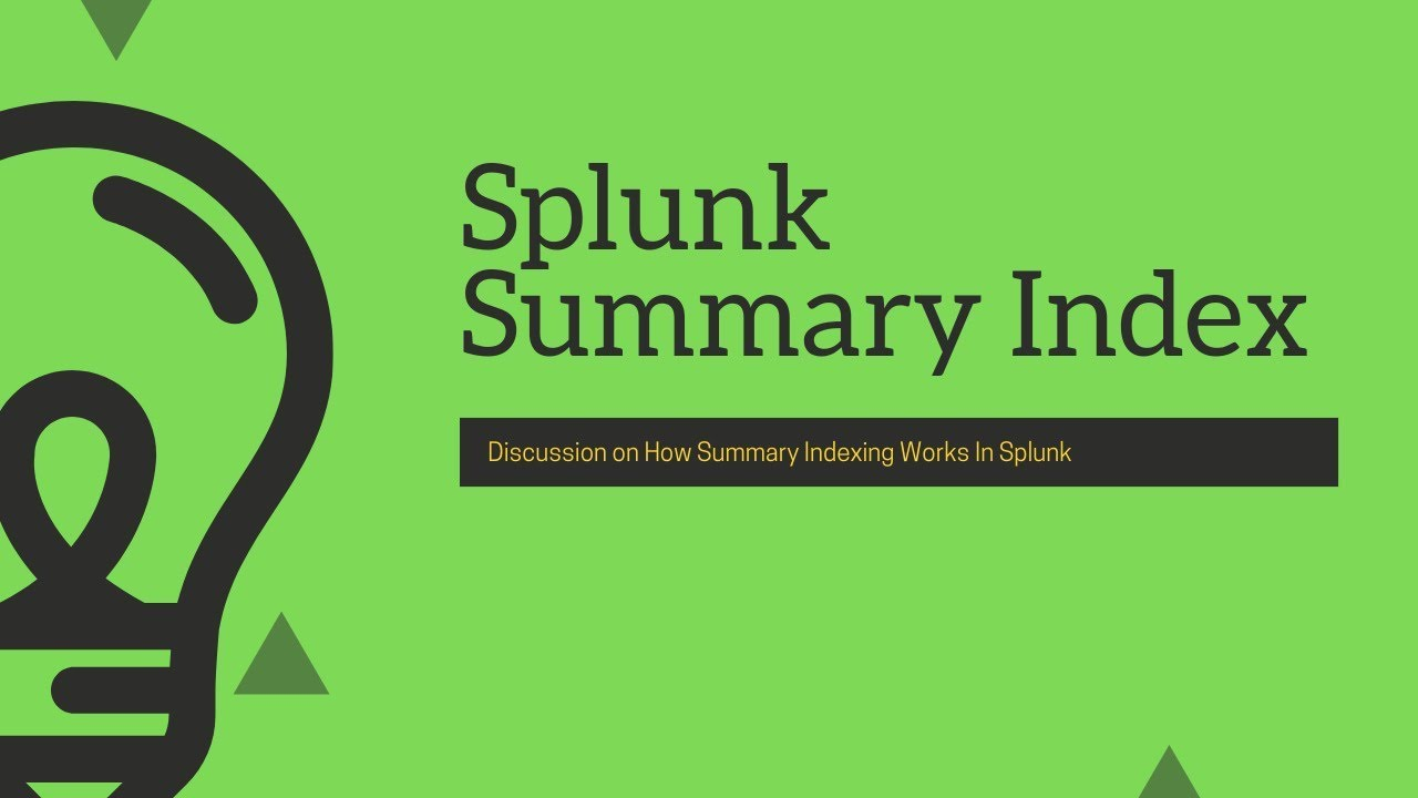 Splunk Knowledge Object: Detail discussion on Summary Index