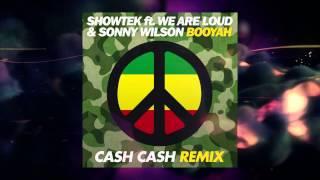 Showtek ft. We Are Loud & Sonny Wilson - Booyah (Cash Cash Remix)