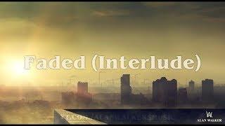 Alan Walker - Faded (Interlude)