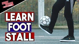 Basic Freestyle Football | Learn The FOOT STALL