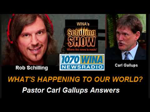 REVEALED! WHAT'S HAPPENING To Our World? Carl Gallups on WINA | Schilling Show