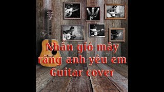 Nhắn gió mây rằng anh yêu em - Minh Quân - Guitar cover