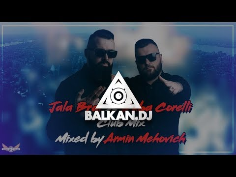 JALA BRAT X BUBA CORELLI MIX - Mixed by Armin Mehovich