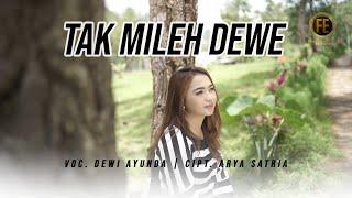 DEWI AYUNDA - TAK MILEH DEWE ( Official Music Video )