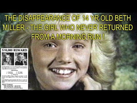 THE DISAPPEARANCE OF 14 YR OLD BETH MILLER - THE GIRL WHO NEVER RETURNED FROM A MORNING RUN !