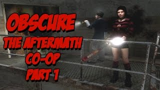 Obscure: The Aftermath - Playthrough Part 1 [Horror Game] [Co-op] Featuring LaDyHaRdHiTTA