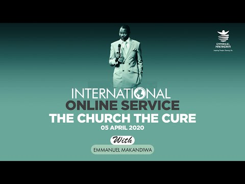 EMMANUEL MAKANDIWA   INTERNATIONAL ONLINE SERVICE   THE CHURCH THE CURE (05-04-2020)