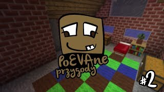 Nowe PoEVAne przygody #2 - PoEVAna piwnica