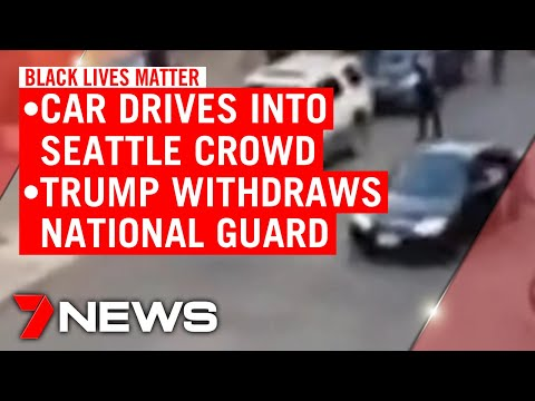 Black Lives Matter: Car drives into protesters in Seattle, Trump withdraws National Guard | 7NEWS