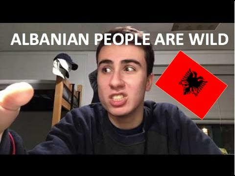 WHAT ITS LIKE TO BE ALBANIAN