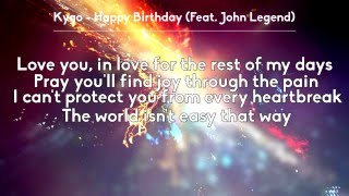 [LYRICS] Kygo - Happy Birthday (ft. John Legend)