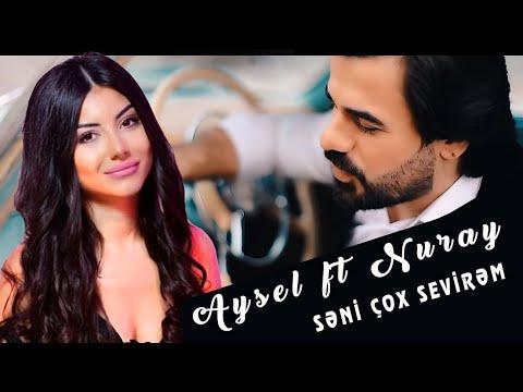 Nuray & Aysel - Səni Çox Sevirəm (Yeni Klip 2020)