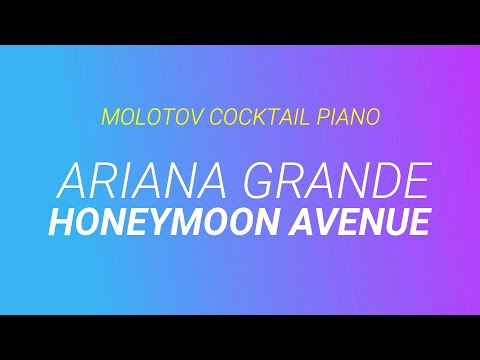 Honeymoon Avenue - Ariana Grande (tribute cover by Molotov Cocktail Piano)
