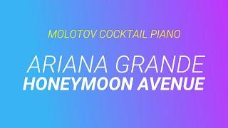 Honeymoon Avenue - Ariana Grande (tribute cover by Molotov Cocktail Piano)