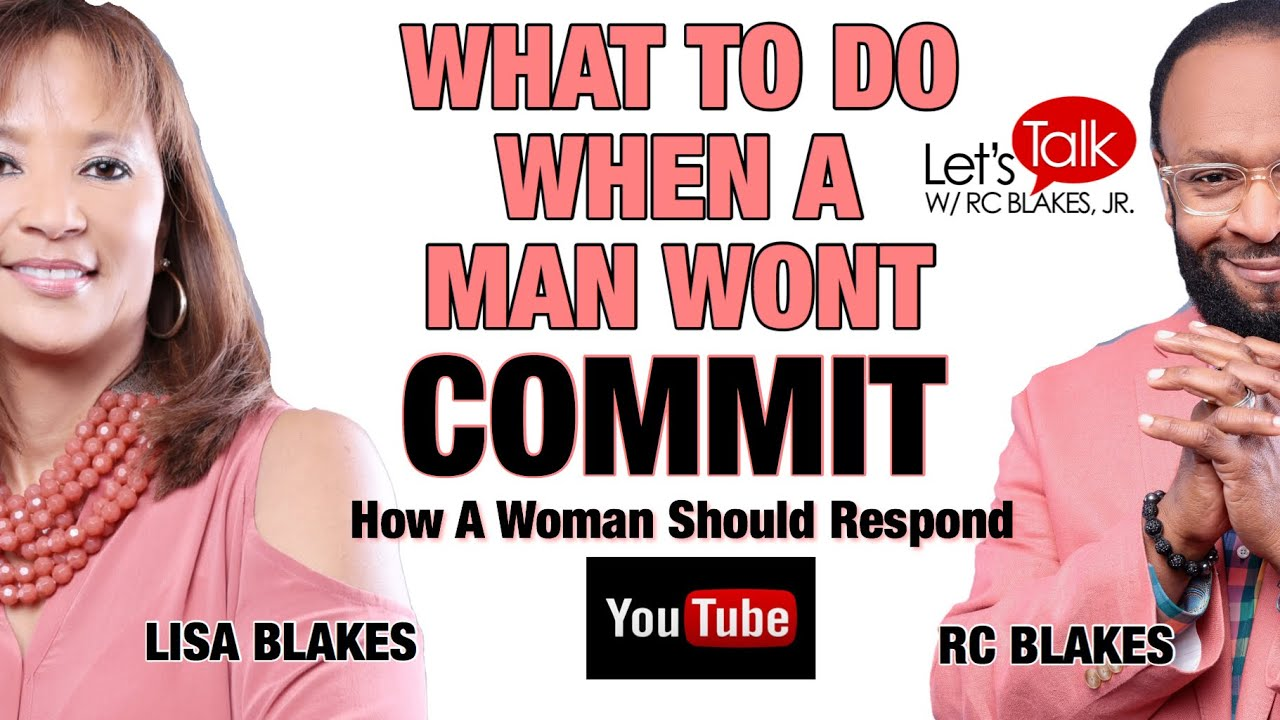 How do you get a man to commit