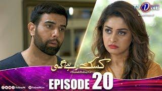 Kasak Rahay Ge | Episode 20 | TV One Drama