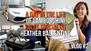 A Day in the life of Lamborghini Sales Specialist Heather Ballentine - Vlog #2