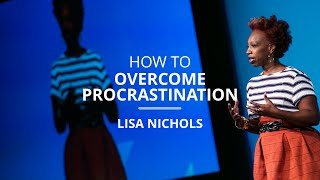 How To Overcome Procrastination By 'Leaping Afraid' | Lisa Nichols
