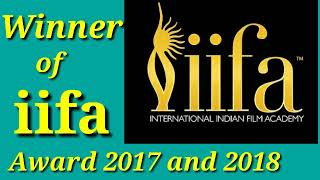 Winners of iifa Award 2017 and 2018 || Current Affair News