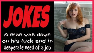 ???Funny Joke - A man was down on his luck and in desperate need of a job - Jokes That Make You LOL