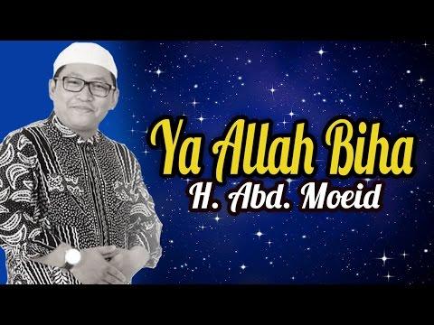 Ya Allah Biha - H. Abd. Moeid | Media record official