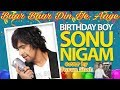 Baar Baar Din Ye Aaye | Sonu Nigam Birthday Song | Varun Shah | Md Rafi | Birthday Party Song