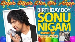 Baar Baar Din Ye Aaye | Sonu Nigam Birthday Song | Varun Shah | Md Rafi | Birthday Party Song