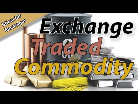 Einfach erklärt: Exchange Traded Commodities
