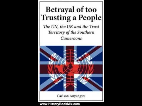 History Book Review: Betrayal of Too Trusting a People. The UN, the UK and the Trust Territory of...