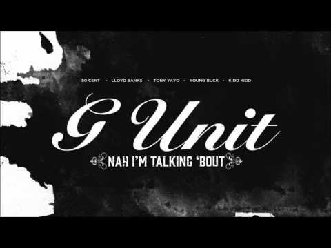 G-Unit - Nah I'm Talking Bout (HQ) + Lyrics + Free Download