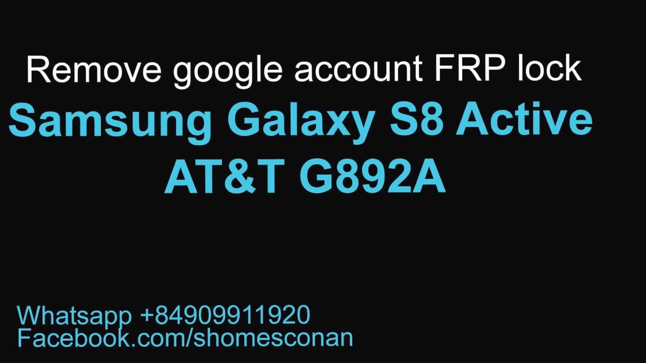 Google FRP Removal - Samsung Reactivation Lock Removal