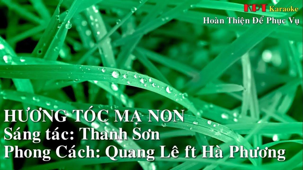 Hương Tóc Mạ Non Karaoke Beat HD Chuẩn – Quang Lê ft Hà Phương – [KPT Karaoke 1]