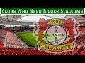 7 Football Clubs Who Need Bigger Stadiums