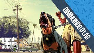 Grand Theft Auto V - GTA V PC - Como diminuir o LAG e melhorar o FPS