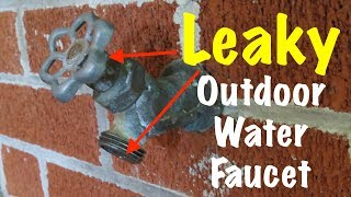 outdoor faucet leaks when turned on