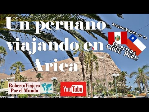 Un peruano viajando en Arica, Chile