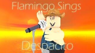 Roblox Flamingo Sing Despacito